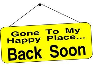 gone-to-my-happy-place-back-soon